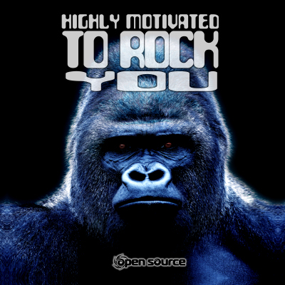 open_source_-_highly_motivated_to_rock_you